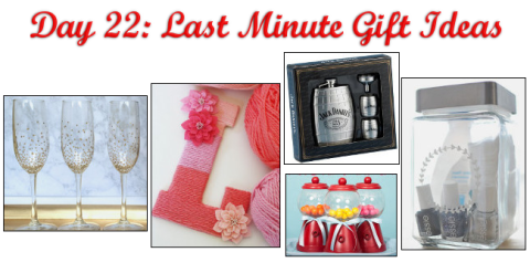 Day 22: Last Minute Gift Ideas