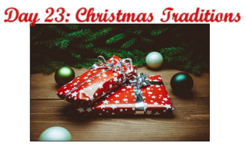 Day 23: Christmas Traditions