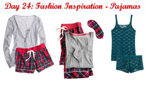 Day 24: Fashion Inspiration - Pajamas!